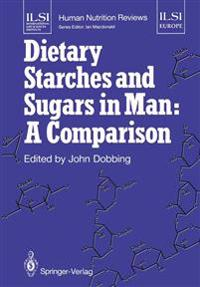 Dietary Starches and Sugars in Man: A Comparison