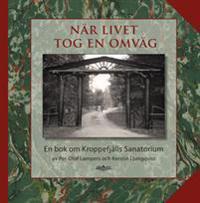 När livet tog en omväg - en bok om Kroppefjälls Sanatorium