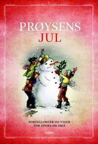 Prøysens jul: Fortellinger og viser for store og små