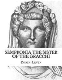 Sempronia the Sister of the Gracchi