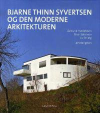 Bjarne Thinn Syvertsen og den moderne arkitekturen