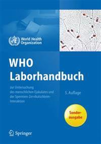 Who Laborhandbuch: Zur Untersuchung Und Aufarbeitung Des Menschlichen Ejakulates