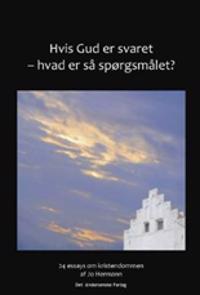 Hvis Gud er svaret - hvad er så spørgsmålet?
