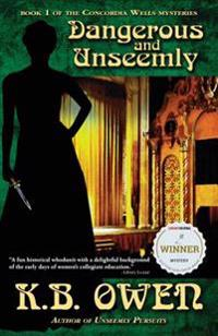 Dangerous and Unseemly: A Concordia Wells Mystery