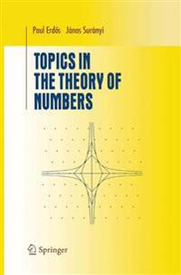 Topics in the Theory of Numbers