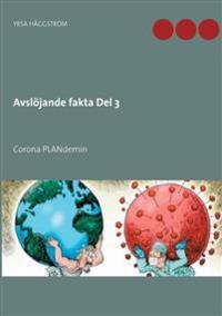 Avslöjande fakta Del 3:Corona PLANdemin