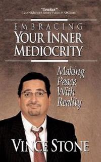 Embracing Your Inner Mediocrity: Making Peace with Reality
