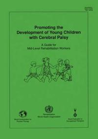 Promoting the Development of Young Children With Cerebral Palsy