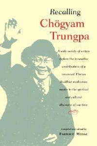 Recalling Chogyam Trungpa