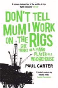 Don't Tell Mum I Work on the Rigs