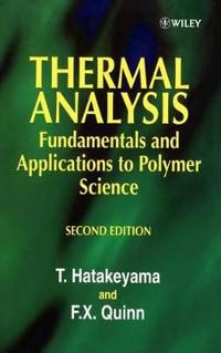 Thermal Analysis: Fundamentals and Applications to Polymer Science