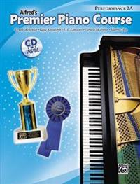 Alfred's Premier Piano Course: Performance 2A [With CD]