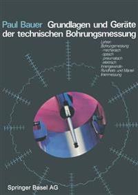 Grundlagen Und Geräte Der Technischen Bohrungsmessung