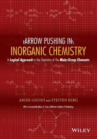 Arrow Pushing in Inorganic Chemistry: A Logical Approach to the Chemistry of the Main Group Elements