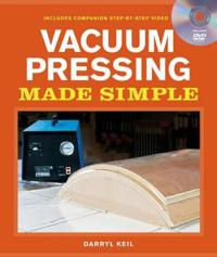 Vacuum Pressing Made Simple