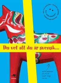 Du vet att du är svensk...