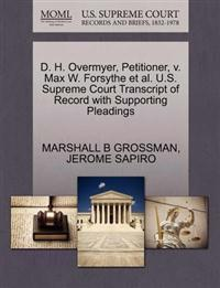 D. H. Overmyer, Petitioner, V. Max W. Forsythe et al. U.S. Supreme Court Transcript of Record with Supporting Pleadings