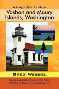 A Rough-Hewn Guide to Vashon and Maury Islands, Washington