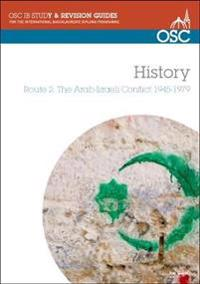 Ib history - route 2: the arab-israeli conflict 1945-1979 standard and high