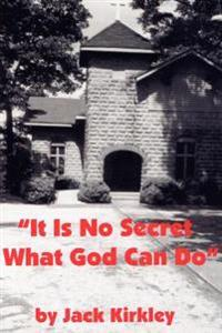 It Is No Secret What God Can Do