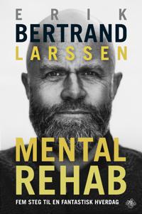 Mental rehab; Fem steg til en fantastisk hverdag