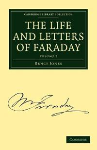 The The Life and Letters of Faraday 2 Volume Paperback Set The Life and Letters of Faraday