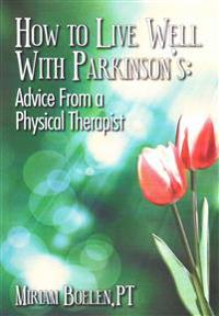How to Live Well with Parkinson's: Advice from a Physical Therapist