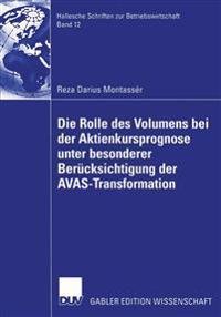 Die Rolle des Volumens bei der Aktienkursprognose unter Besonderer Berucksichtigung der AVAS-Transformation