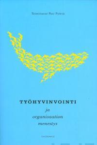Työhyvinvointi ja organisaation menestys