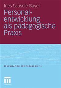 Personalentwicklung ALS P dagogische Praxis
