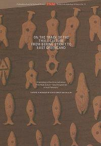 On the Track of the Thule Culture from Bering Strait to East Greenland: Proceedings of the Sila Conference the Thule Culture - New Perspectives in Inu