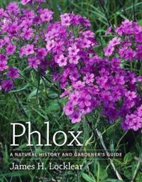Phlox a Natural History and Gardener's Guide