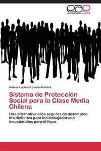Sistema de Proteccion Social Para La Clase Media Chilena
