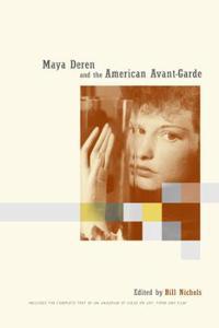 Maya Deren and the American Avant-Garde