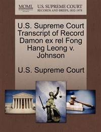 U.S. Supreme Court Transcript of Record Damon Ex Rel Fong Hang Leong V. Johnson
