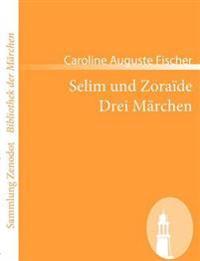 Selim Und Zora de /Drei M Rchen