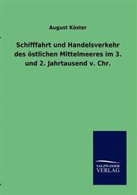 Schifffahrt Und Handelsverkehr Des Ostlichen Mittelmeeres Im 3. Und 2. Jahrtausend V. Chr.