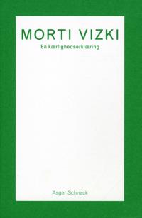 Morti Vizki - en kærlighedserklæring
