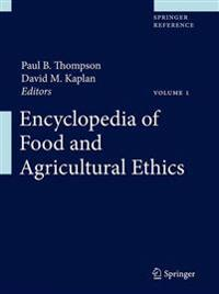 Encyclopedia of Food and Agricultural Ethics