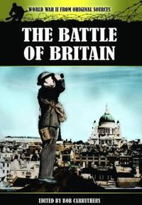 The Battle of Britain: World War II from Original Sources