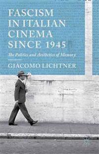 Fascism in Italian Cinema Since 1945
