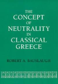 The Concept of Neutrality in Classical Greece