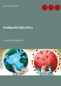 Avslöjande fakta Del 3: Corona PLANdemin