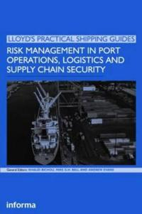 Risk Management in Port Operations, Logistics and Supply-Chain Security