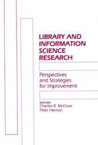 Library and Information Science Research Perspectives and Strategies for Improvement
