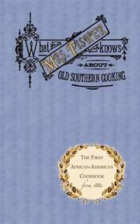 What Mrs. Fisher Knows about Old Southern Cooking