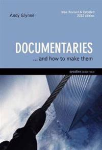 Documentaries: . . . and How to Make Them