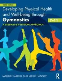 Developing Physical Health, Fitness and Well-being Through Gymnastics, 7-11