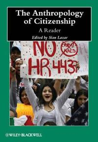 The Anthropology of Citizenship: A Reader