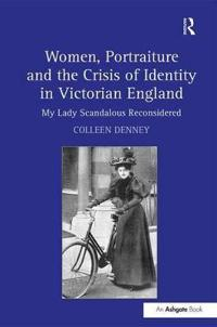 Women, Portraiture and the Crisis of Identity in Victorian England
